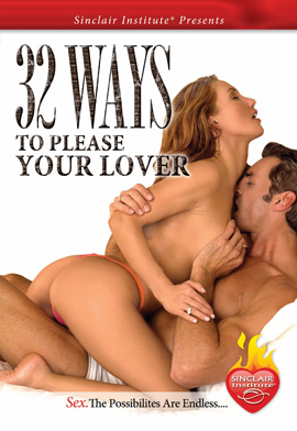 Sinclair Institute 32 Ways To Please Your Lover